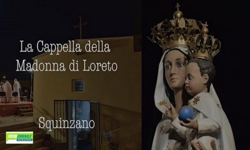 Squinzano. La Cappella della Madonna di Loreto. Briciole di storia. Video a cura di Paolo Andriani e Roberto Schipa